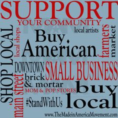 Support your local community by supporting local artists, local shops, farmers markets, mom & pop stores. Buy Local, Shop Local, Support Local Business, American Pride, Made In America, Boutique, Local Artists, How To Apply, How To Make