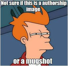 Please, make sure your Google Authorship picture isn't creepy.