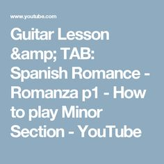 Guitar Lesson & TAB: Spanish Romance - Romanza p1 - How to play Minor Section - YouTube