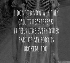 It hurts to miss you. It feels like my body is breaking... it just hurts