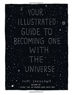 Your Illustrated Guide To Becoming One With The Universe by Yumi Sakugawa http://www.amazon.com/dp/1440582637/ref=cm_sw_r_pi_dp_.PEpub01RYQ8F