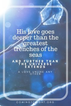 God's love goes deeper than the greatest trenches of the sea Biblical Marriage, New Bible, Prayer Times, Christian Devotions, Vacation Bible School, Faith Quotes, Gods Love, Trench, Verses