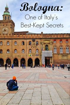 Bologna - One of Italy's Best Kept Secrets