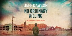 Blog Tour: Jeff Dawson –  No Ordinary Killing – Extract – 4* Review –