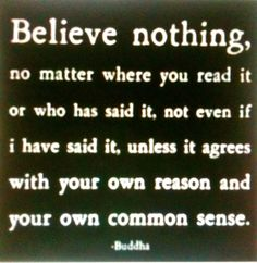 This would be a good quote if people had good common sense.