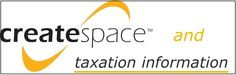 What Authors Need to Know About CreateSpace and Taxation Information