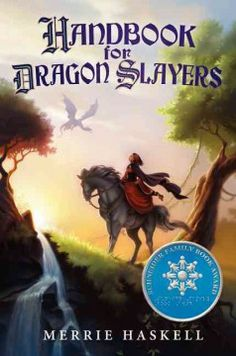 Handbook for dragon slayers / Merrie Haskell.