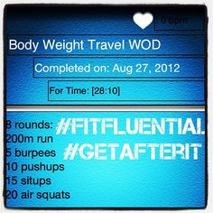 body weight travel WOD #FitFluential #GetAfterIt #CrossFit #WOD