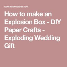 How to make an Explosion Box - DIY Paper Crafts - Exploding Wedding Gift
