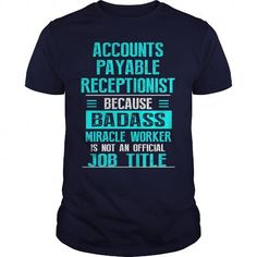 Awesome Tee  RECEPTIONIST,ACCOUNTS PAYABLE T shirts #tee #tshirt #Job #ZodiacTshirt #Profession #Career #receptionist