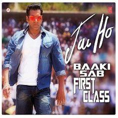 Songs.PK - Download Baaki Sab First Class Hai Jai Ho 2013 Mp3 Songs, Download Mp3 Music, Audio Sound Track