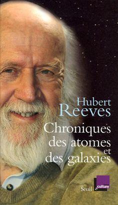 Chroniques des atomes et des galaxies - Hubert Reeves