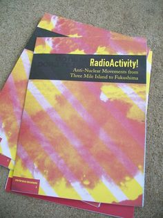 RadioActivity! Anti-Nuclear Movements from Three Mile Island to Fukushima (THIS IS A MAP!) by Interference Archive