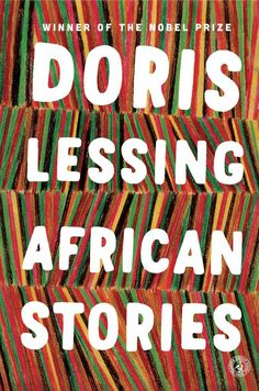 Long considered Nobel Prize winner Doris Lessing's best collection of short stories, African Stories—a central book in the work of a truly beloved writer—is now back in print. This beautiful collection is an homage to her twenty-five years spent in Africa and a brilliant portrait of African life.This is Doris Lessing's Africa—where she lived for twenty-five years and where so much of her interest and concern still resides. Here in these stories, Lessing explores the complexities, the…