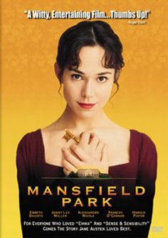 """MANSFIELD PARK (Movie): in Jane Austen's 1814 novel Mansfield Park. Austen describes Fanny Price as """"extremely timid and shy, shrinking from notice."""" The movie disregards this and creates a headstrong, imaginative tomboy in the place of Fanny Price. Not true to the book at all, but good in it's own right."""