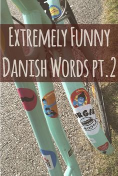 Here's another one for you guys - A small collection of Danish words that  will surely make you die from laughing (Well not literally die - it's just  a Danish expression). Seriously. I am not taking pee on you (Translation:  I'm not joking)... #funny #danish