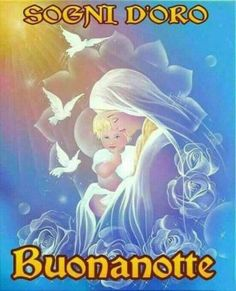 Buonanotte con la Madonna - BuongiornoConGesu.it Real Image Of Jesus, Good Night, Good Morning, Italian Life, Blessed Mother, Vignettes, Madonna, Cute Pictures, Disney Characters