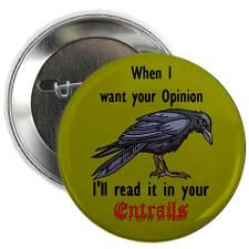 When I want your opinion I'll read it in your entrails! Man Down, Belly Laughs, Halloween Signs, My Heritage, Coven, Hocus Pocus, Pin Collection, Magick, Pagan