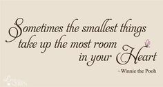 winnie the pooh quotes | Sometimes the smallest things Winnie the Pooh quote Wall Decal ...
