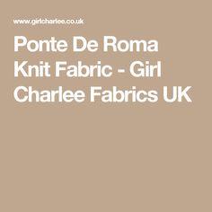Ponte De Roma Knit Fabric - Girl Charlee Fabrics UK
