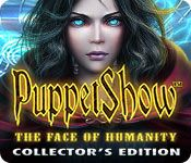 Bundle #SALE! Buy PuppetShow 8: The Face of Humanity Collector's Edition for full price and get previous PuppetShow Collector's Edition games for $2.99! Use code FACE at checkout. Offer valid January 21-22, 2016. http://wholovegames.com/hidden-object/puppetshow-8-the-face-of-humanity-collectors-edition.html