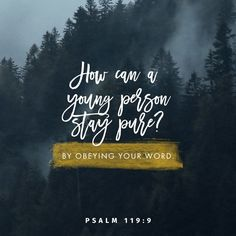 """""""How can a young man cleanse his way? By taking heed according to Your word."""" Psalms 119:9 NKJV http://bible.com/114/psa.119.9.nkjv"""