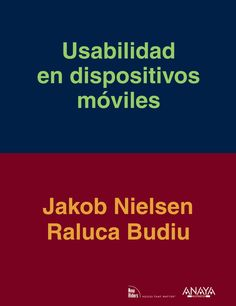 Usabilidad en dispositivos móviles / Jakob Nielsen, Raluca Budiu