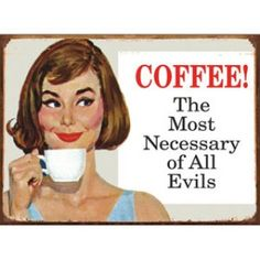 Coffee! The most necessary of all evils! #coffee