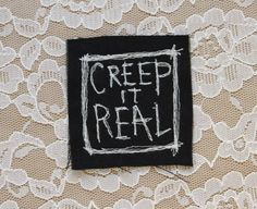Hey, I found this really awesome Etsy listing at https://www.etsy.com/listing/234582173/medium-creep-it-real-embroidered-punk