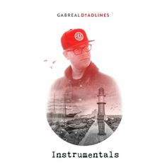 Gabreal - Deadlines EP (Instrumentals) by GABREAL on SoundCloud