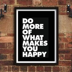 Do More of What Makes You Happy Typography Poster Wall Decor Motivational Print Inspirational Poster Home Decor Typography Quotes, Typography Prints, Typography Poster, Inspirational Words Of Wisdom, Inspirational Posters, Motivational Quotes, Motto Quotes, Sign Quotes, Quotes Motivation