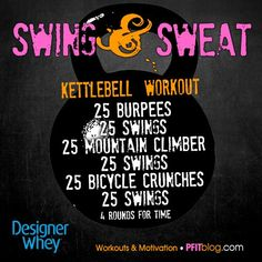 Swing Sweat Kettlebell Workout I just did this workout this morning.. after set 3 I was dying- really gets your heart rate up!