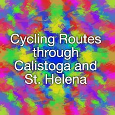 Cycling Routes through Calistoga and St. Helena