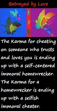 And the best Karma is when you find someone amazing after being with someone like this for so long. Good Karma :)