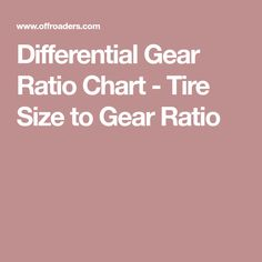 Differential Gear Ratio Chart - Tire Size to Gear Ratio