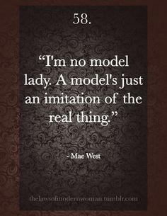 Mae West quote                                                                                                                                                                                 More