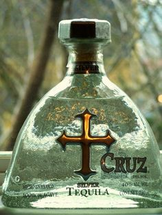 Cruz Tequila Silver~ I love the bottles!! Well and the alcohol :)