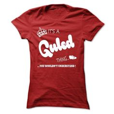 cool GULED tshirt, hoodie. Its a GULED Thing You Wouldnt understand Check more at https://printeddesigntshirts.com/buy-t-shirts/guled-tshirt-hoodie-its-a-guled-thing-you-wouldnt-understand.html
