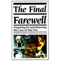 A sensitive, informative manual for memorializing and laying a deceased pet to rest, as well as a guide for coping with feelings of loss.