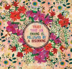 Trust than an ending is followed by a beginning.