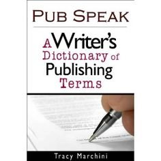 Pub Speak: A Writer's Dictionary of Publishing Terms (Kindle Edition)  http://howtogetfaster.co.uk/jenks.php?p=B004UGM73I  B004UGM73I