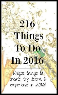 216 Things To Do In 2016 by Unintuition