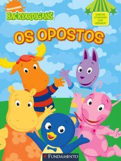 Livro BACKYARDIGANS OS OPOSTOS com as melhores condições você encontra na Livraria SóLivros www.solivros.com.br - Confira!