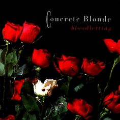 concrete blonde | Concrete Blonde - Bloodletting | Flickr - Photo Sharing!
