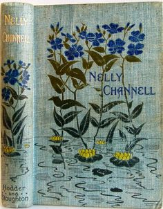 Nelly Channell by Sarah Doudney,London: Hodder and Stoughton 1895  | Beautiful Antique Books