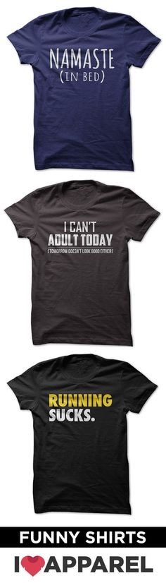 Check out our huge selection of hilarious shirts.