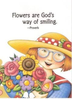 Handmade Fridge Magnet-Mary Engelbreit Artwork-Flowers Are God's Way Of Smiling Mary Engelbreit, Jessie Willcox Smith, Pintura Country, Garden Quotes, Girls With Glasses, Beautiful Flowers, Beautiful Smile, Just For You, Clip Art
