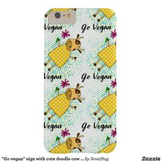 """Go vegan"" sign with cute doodle cow and flowers Barely There iPhone 6 Plus Case"