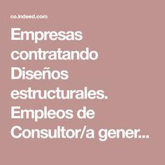 Empresas contratando Diseños estructurales. Empleos de Consultor/a general, Planeador/a de materiales y más en Indeed.com