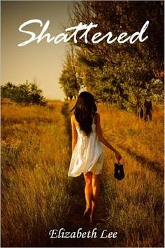 Shattered by Elizabeth Lee - love this cover!